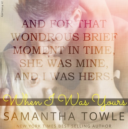 Image result for When I Was Yours by Samantha Towle