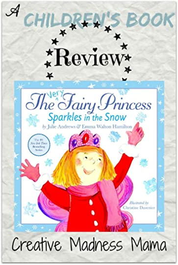 The Very Fairy Princess Sparkles in the Snow picture book by Julie Andrews and Emma Walton Hamilton from Little Brown reviewed on Creative Madness Mama in time for the snow