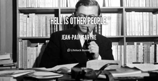photo quote-Jean-Paul-Sartre-hell-is-other-people-90410_zpsojh05rnl.png