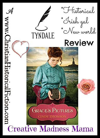 Tyndale Review from Creative Madness Mama on the first book in the Ellis Island series from Cindy Thomson. An Irish Romance Grace's Pictures.