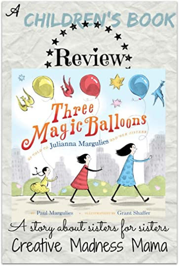 Three Magic Balloons a picture book of a childhood story from Julianna Margulies