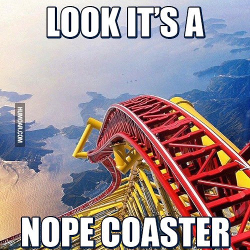 photo look-its-a-nopecoaster.jpg