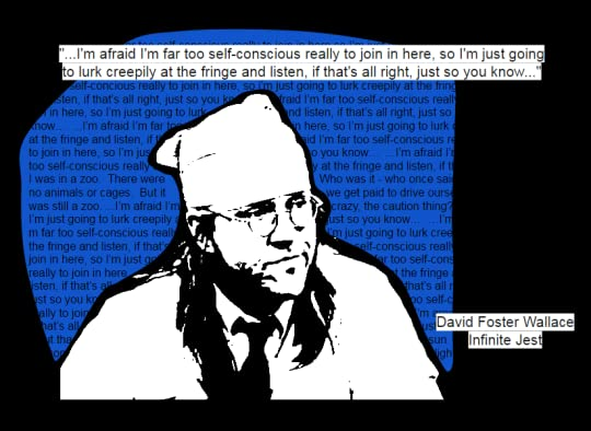 David Foster Wallace - Self Conscious Quote