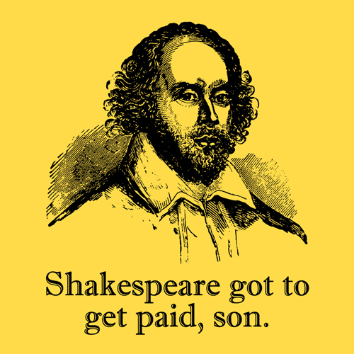shakespeare-got-to-get-paid