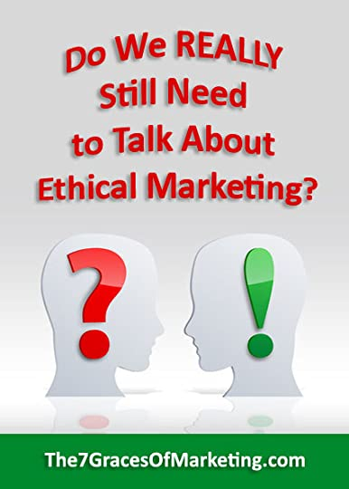 Do We REALLY Still Need to Talk About Ethical Marketing?