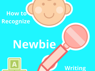 How to Recognize Newbie Writing Mistakes