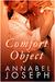 Comfort Object (Comfort Series, #1) by Annabel Joseph