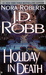Holiday in Death (In Death, #7) by J.D. Robb