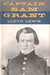 Captain Sam Grant/1822-1861 (Classic Biography of Ulysses S. Grant, Vol. 1) by Lloyd Lewis