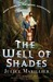 The Well of Shades (The Bridei Chronicles, #3) by Juliet Marillier