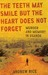The Teeth May Smile but the Heart Does Not Forget by Andrew Rice