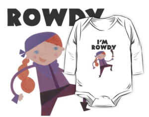 I'm Rowdy - Baby T-shirt in White to accompany the ROWDY book.   MIms House.com