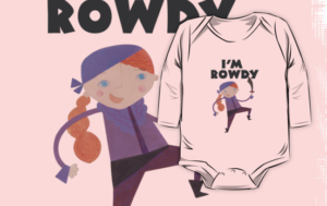 I'm Rowdy - Baby T-Shirt in Pink to accompany the ROWDY book. Great gifts for kids.  DarcyPattison.com