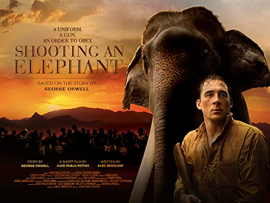 shooting an elephant by george orwell - shooting an elephant by george orwell in his essay shooting an elephant, george orwell explains how the controlling authorities in a hostile country are not controlling the country's population but are in fact a mere tool of the populous.