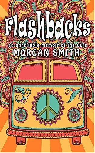Flashbacks: (an unreliable memoir of the '60s) Book Cover