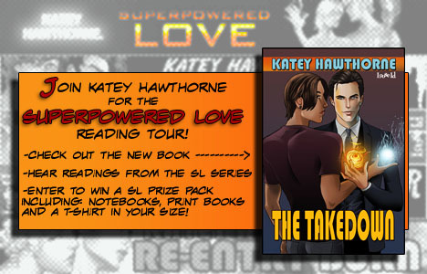 Join Katey Hawthorne for the Superpowered Love Reading Tour! -Check out the new book -Hear readings from the SL Series - Enter to win a SL Prize Box including: Notebooks, Print Books, and a T-Shirt in your size!