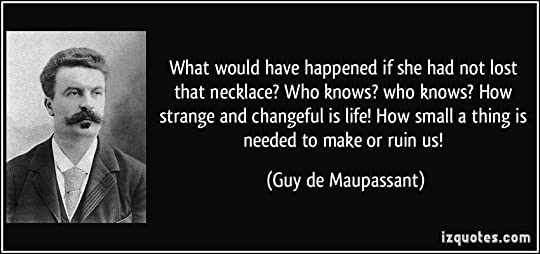 i think of all the millions of high school students like myself who were assigned to read guy de maupassants the diamond necklace and then participated - The Necklace By Guy De Maupassant Essay
