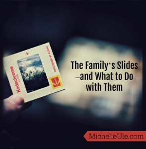 Slides, how to sort family slides, slide projector, family history, how to decide which slides to keep, history, genealogy, historical society, family