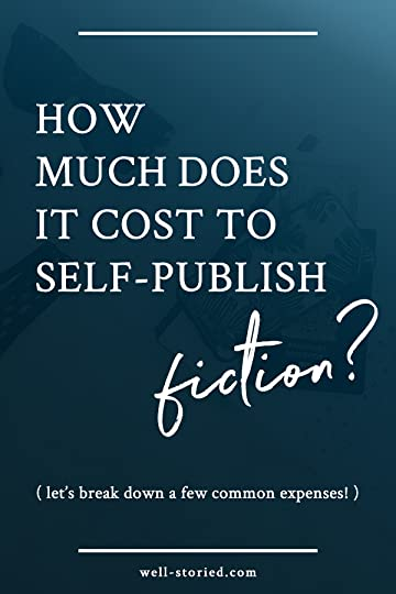 How much does it cost to self-publish a novel that can rival those produced by traditional publishing houses? Let's break this topic down in this 5th installment of our Well-Storied publishing series!