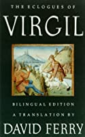 The Eclogues of Virgil: A Translation
