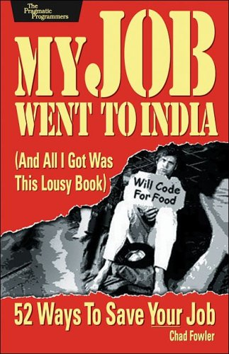 My Job Went to India  by  Chad Fowler