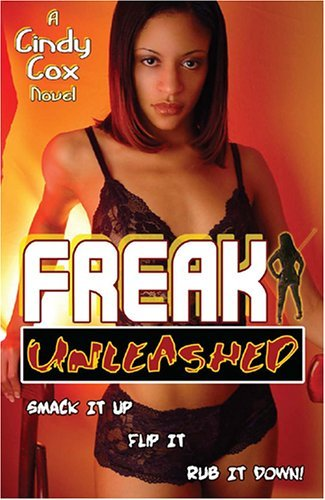 Freak Unleashed  by  Cindy Cox