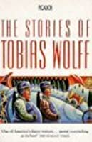 The Stories Of Tobias Wolff.