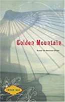 The Golden Mountain: Beyond the American Dream