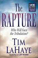 The Rapture: Who Will Face the Tribulation