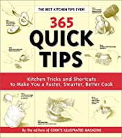 365 Quick Tips: Kitchen Tricks and Shortcuts to Make You a Faster, Smarter, Better Cook
