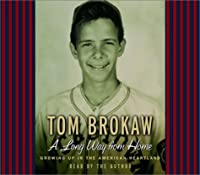 A Long Way from Home: Growing Up in the American Heartland (Tom Brokaw)