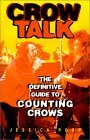 Crow Talk: The Definitive Guide to Counting Crows  by  Jessica Roop