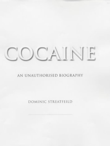 Cocaine: An Unauthorised Biography  by  Dominic Streatfeild