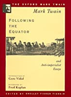 Following the Equator and Anti-Imperialist Essays