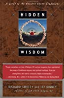 Hidden Wisdom: A Guide to the Western Inner Traditions