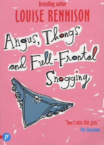 Angus, Thongs And Full Frontal Snogging (Confessions Of Georgia Nicolson, #1) Louise Rennison