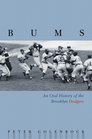 Bums: An Oral History of the Brooklyn Dodgers Peter Golenbock