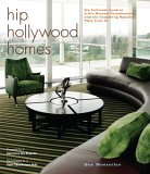 Hip Hollywood Homes: An Intimate Look at L.A.s Hottest Trendsetters and the Inspiring Spaces They Live in  by  Sue Hostetler