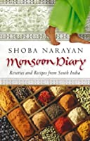 Monsoon Diary: Reveries And Recipes From South India