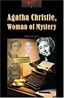 Agatha Christie, Woman of Mystery (Oxford Bookworms Library: Stage 2)