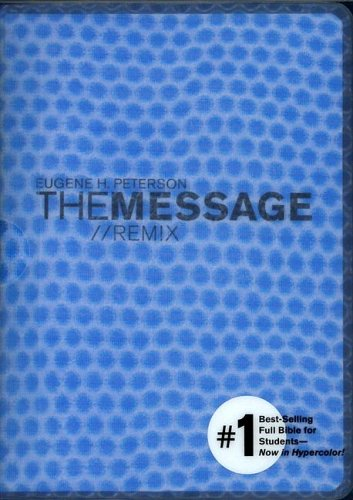The Message//Remix, The Bible in Contemporary Language: Hypercolor Blue Bubble  by  Eugene H. Peterson