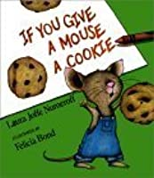 If You Give a Mouse a Cookie [With Plush Ornament]