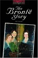The Oxford Bookworms Library: Stage 3: 1,000 Headwords the Bronte Story
