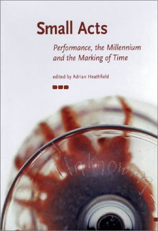 Small Acts: Performance, the Millennium and the Marking of Time  by  Brian Eno