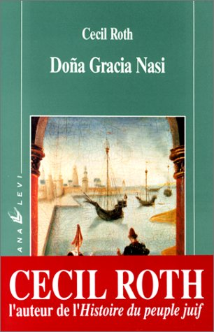 Doña Gracia Nasi  by  Cecil Roth