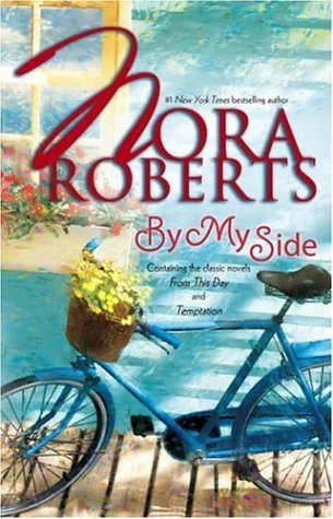By My Side: From This Day / Temptation  by  Nora Roberts