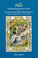 Nils: The Wonderful Adventures of Nils and the Further Adventures of Nils Holgersson: Combined Unabridged Editions-Two Books in One