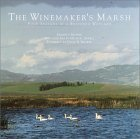 The Winemakers Marsh: Four Seasons in a Restored Wetland  by  Kenneth Brower