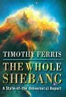 The Whole Shebang: A State of the Universe(s) Report