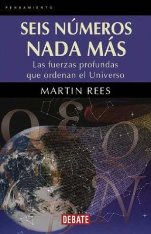 Seis Numeros NADA Mas (Just Six Numbers)  by  Martin J. Rees